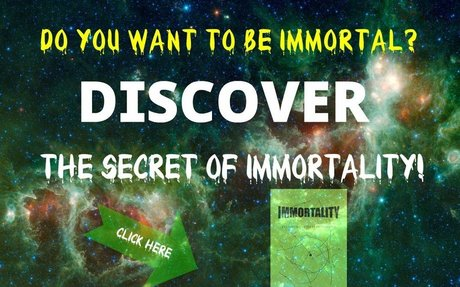 Discover The Secret Of Immortality!