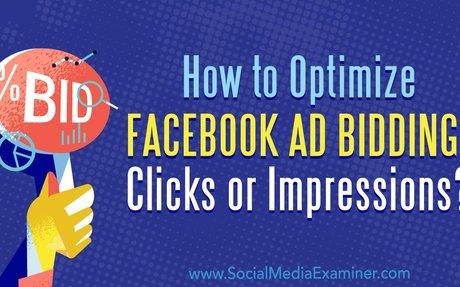 How to Optimize Facebook Ad Bidding: Clicks or Impressions?
