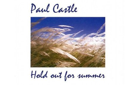 'Hold out for summer' - 6 track EP by Paul Castle - download from Bandcamp