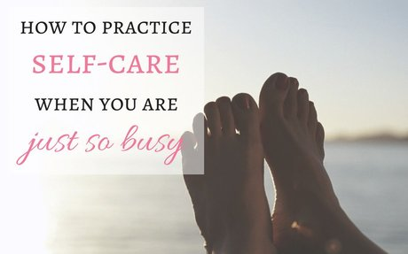 How to Practice Self-Care When You are Just So Busy | Practigal Blog