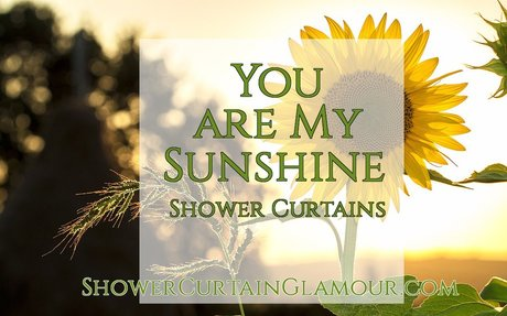 You Are My Sunshine Shower Curtain Ideas