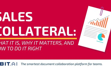 Sales Collateral: What it is, Why it Matters, and How to Do it Right