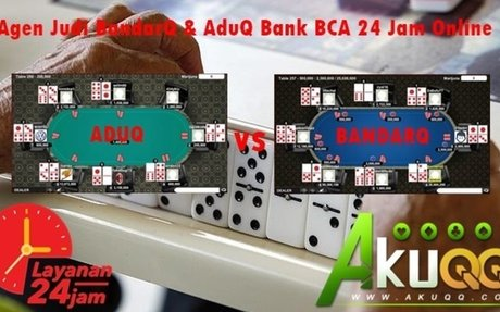 Agen Judi BandarQ & AduQ Bank BCA 24 Jam Online