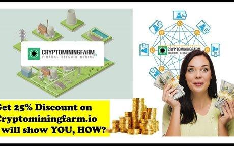 Cryptominingfarm, Get 25% discount!!! I will show you HOW?