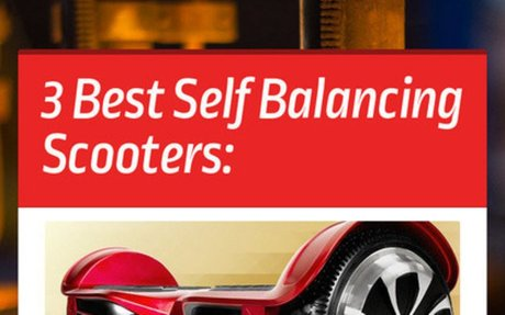 3 Best Self Balancing Scooters: