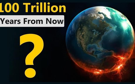What Would happen in 100 Trillion years?