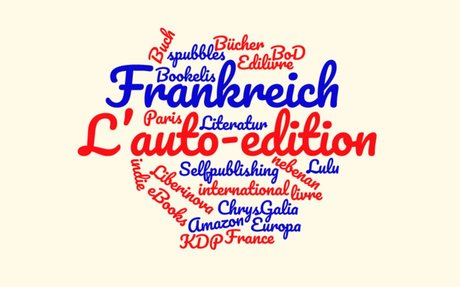 L'auto-édition – Selfpublishing in Frankreich