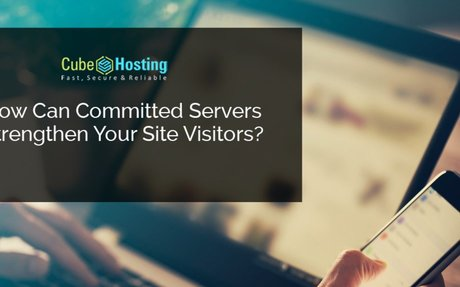 How Can Committed Servers Strengthen Your Site Visitors?