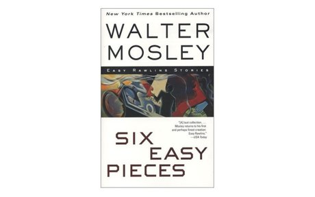 *Six easy pieces: Easy Rawlins stories
