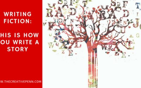 Writing Fiction: This Is How You Write A Story