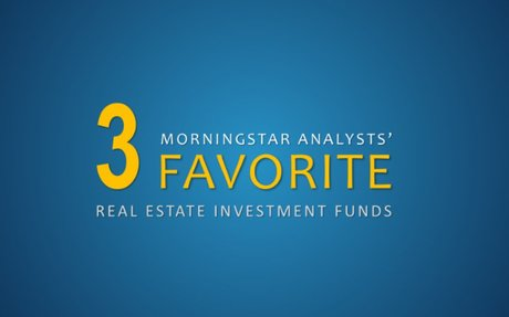 Our Analysts' 3 Favorite Real Estate Funds