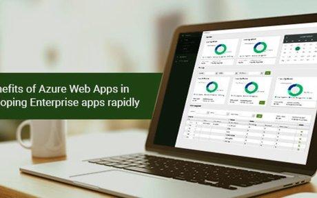7 benefits of Azure Web Apps to develop Enterprise apps rapidly