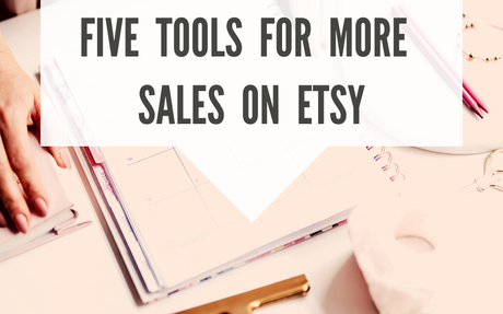 5 Tools for more sales on Etsy (that you've never heard of)