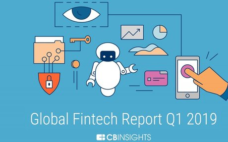 2019-08 CBInsight 2019 FinTech Report