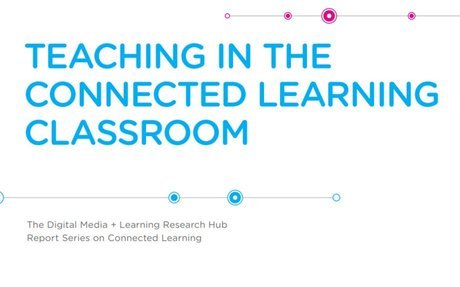 Teaching in the Connected Learning classroom