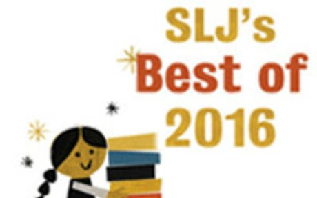 School Library Journal | Best of 2016