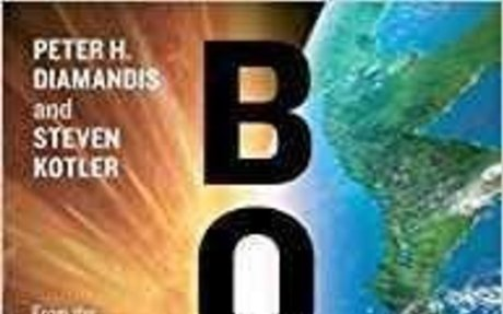 Bold: How to Go Big, Create Wealth and Impact the World: Peter H. Diamandis, Steven Kotler