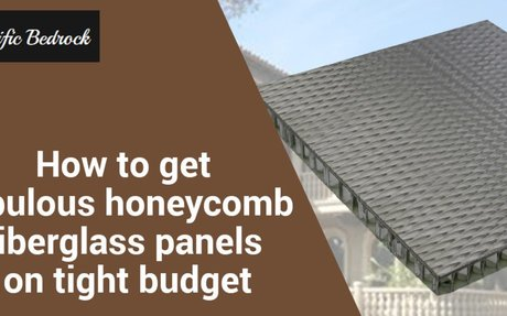How to get fabulous honeycomb fiberglass panels on tight budget