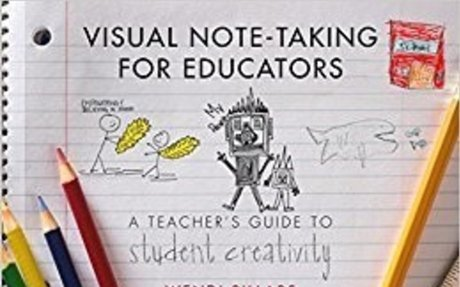 Visual Note-Taking for Educators: A Teacher's Guide to Student Creativity: Wendi Pillars: