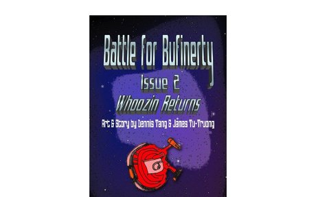 BATTLE FOR BUFINERTY ISSUE 2: WHOOZIN RETURNS by Dennis & James, both age 10
