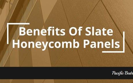 Benefits Of Slate Honeycomb Panels