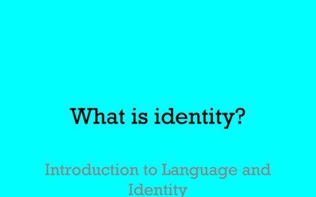Intro to Language & Identity 2016-17 .pptx