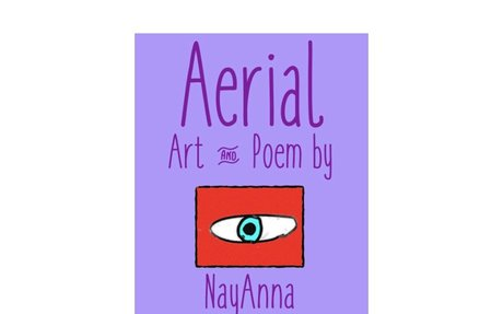 AERIAL By NayAnna, age 8