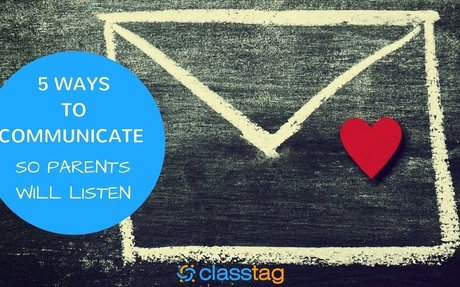 5 Ways To Communicate So Parents Will Listen - ClassTag Blog