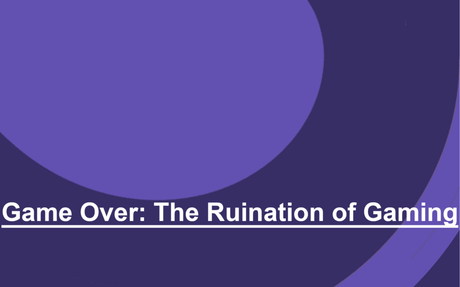 Game Over: The Ruination of Gaming - BagoGames