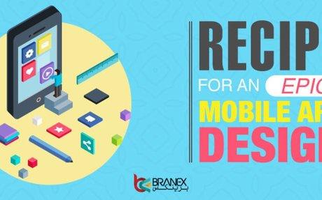 Recipe for an Epic Mobile App Design -