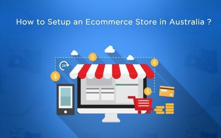 Steps Required to Create an Ecommerce Store in Australia