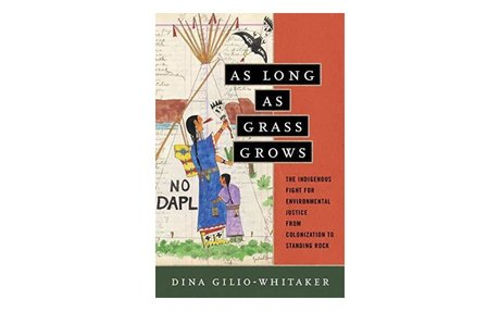 As long as grass grows: the indigenous fight for environmental justice
