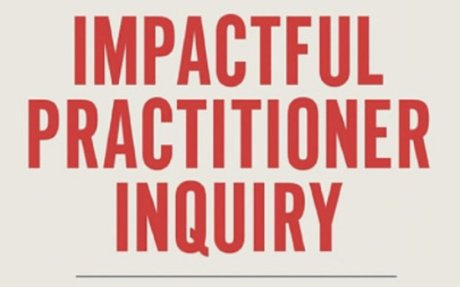 Effective, Impactful Educators are Inquirers