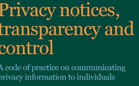 Privacy Notices - Code of Practice, ICO guidance