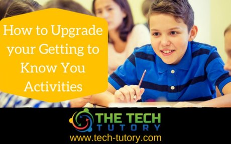How to Upgrade your Getting to Know You Activities - The Tech Tutory