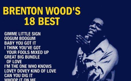 Brenton Wood's 18 Best