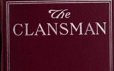 5. The Clansman: A Historical Romance of the Ku Klux Klan - Wikipedia
