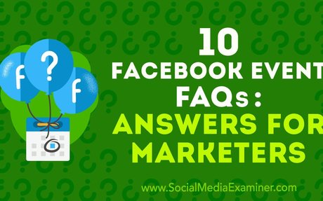 10 Facebook Event FAQs: Answers for Marketers