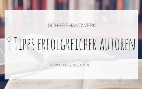 9 Tipps erfolgreicher Autoren – und was sie bedeuten