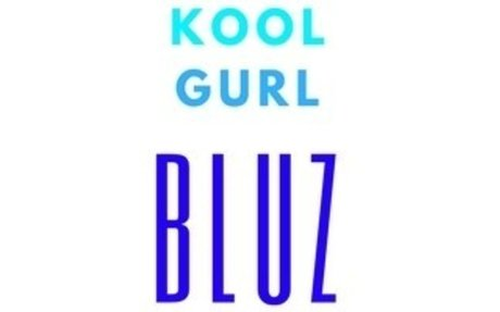 Kool Gurl Bluz Website - Business Ideas, Fun, Health, Money, Love and Family