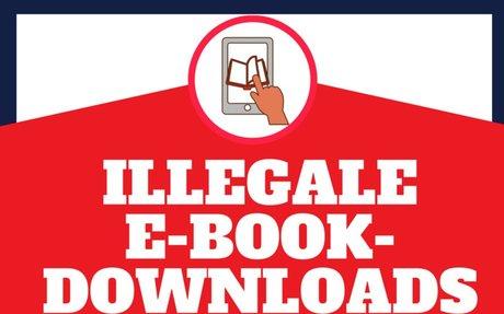 llegale E-Book-Downloads - Wie sie Autoren und vor allem Lesern schaden