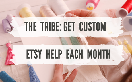 What About *Custom* MONTHLY Etsy Help?