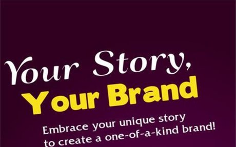 Your Story, Your Brand: Embrace your unique story to create a one-of-a-kind business!