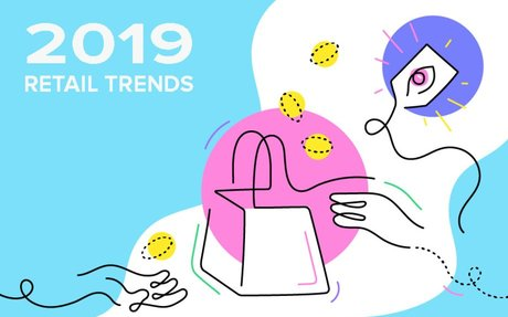RETAIL // 10 retail trends to watch in 2019
