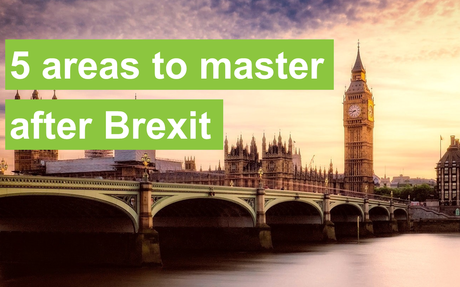 5 areas to master after Brexit - KGH Customs