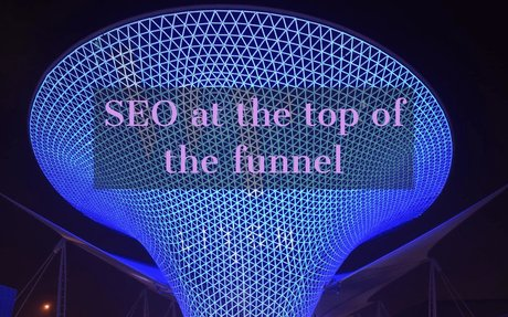 5 Ways to Move Your SEO Programs to Target the Top of the Buying Funnel