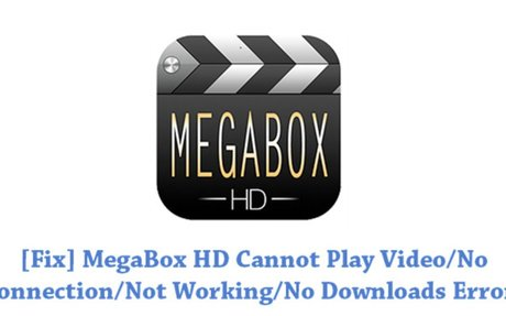 Fix Common Bugs And Issues With Megabox HD On Android [How To]