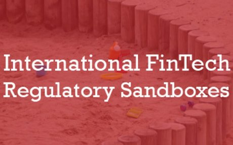 2016-11 FinTech Regulatory Sandboxes Launched by Forward-Thinking  Authorithies