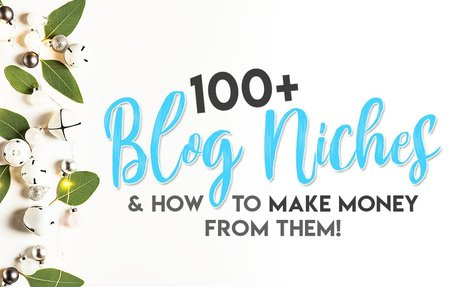 100+ Blog Niches & How to Make Money From Them   Aspiring Bloggers