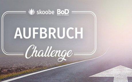 Aufbruch-Challenge von Skoobe und BoD: Schreibwettbewerb